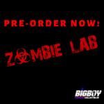 Big Boy Collectibles Sponsor Update-preorder-zombie-labs.png